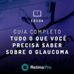 Guia completo tudo o que você precisa saber sobre o glaucoma